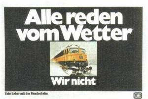 """Veraltetes Plakat der DB: """"Alle reden vom Wetter - wir nicht."""""""